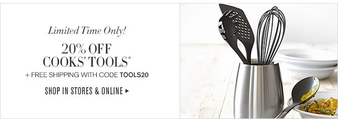 Limited Time Only! - 20% OFF COOKS' TOOLS* + FREE SHIPPING WITH CODE TOOLS20 - SHOP IN STORES & ONLINE