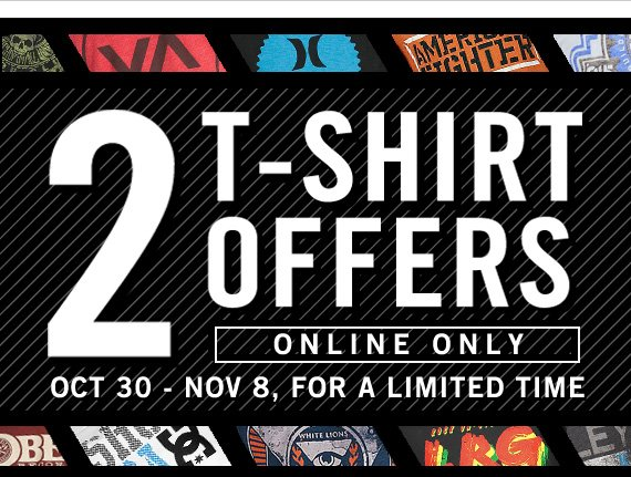 2 T-Shirt Offers - Online only