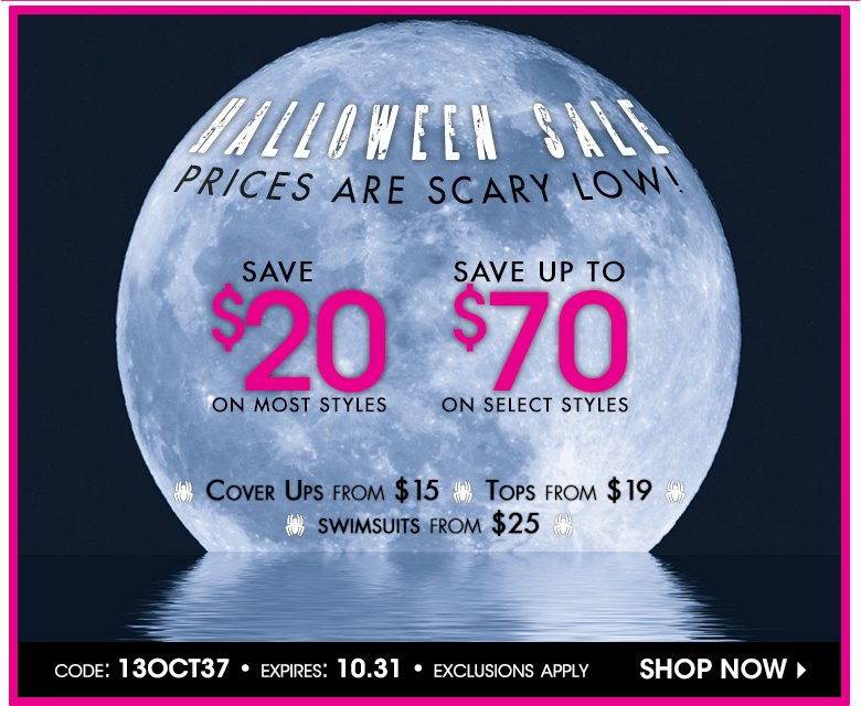 It's Scary How Low these Prices Are!  Save up to $70 on select styles. Code: 13OCT36 - shop now