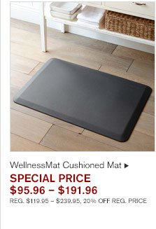WellnessMat Cushioned Mat SPECIAL PRICE  $95.96 – $191.96 REG. $119.95 – $239.95, 20% OFF REG. PRICE
