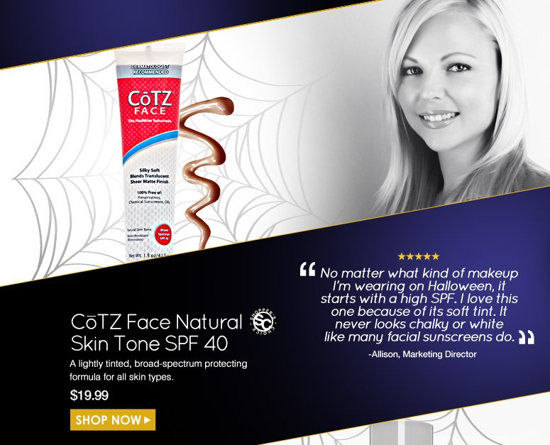 """Allie Shopper's Choice. 5 Stars  CoTZ Face Natural Skin Tone SPF 40 A lightly tinted, broad-spectrum protecting formula for all skin types.  """"No matter what kind of makeup I'm wearing on Halloween, it starts with a high SPF. I love this one because of its soft tint. It never looks chalky or white like many facial sunscreens do.""""  $19.99 Shop Now>>"""