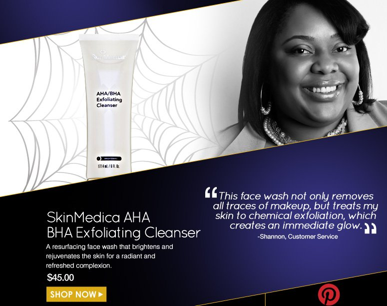 """Shannon  SkinMedica AHA BHA Exfoliating Cleanser  A resurfacing face wash that brightens and rejuvenates the skin for a radiant and refreshed complexion.  """"This face wash not only removes all traces of makeup, but treats my skin to chemical exfoliation, which creates an immediate glow."""" $45.00 Shop Now>>"""