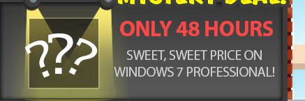 only 48 hours, sweet sweet price on window 7 professional!