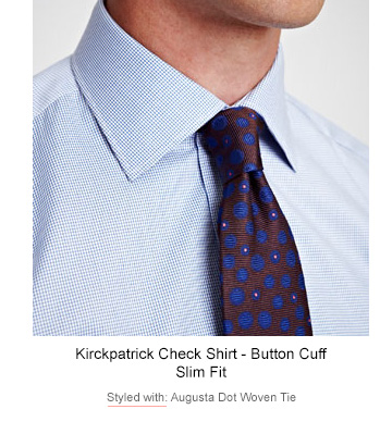 Kirckpatrick Check Shirt - Button Cuff | Styled with: Augusta Dot Woven Tie