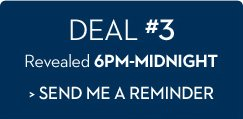 GET A REMINDER EMAIL FOR THE NEXT DEAL