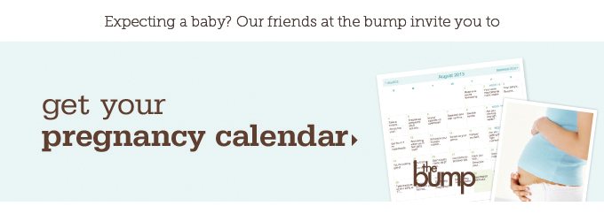Expecting a baby? Our friends at the bump invite you to get your pregnancy calendar. the bump