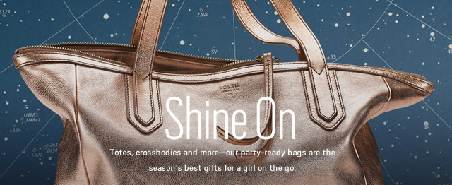 Totes, crossbodies and more—our party-ready bags are the season's best gifts for a girl on the go.