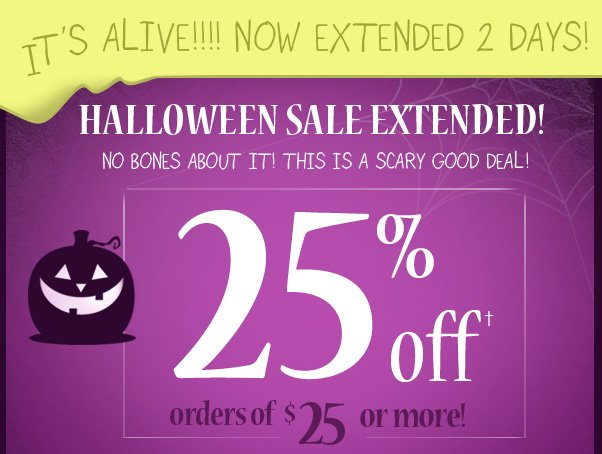 IT'S ALIVE! 25% Off $25 Halloween Sale Extended!