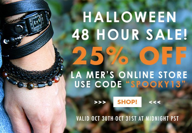 Halloween 48 Hour Sale! 25% Off La Mer's Online Store. Use code SPOOKY13. Valid Oct 30th - Oct 31st at Midnight PST