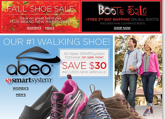 Save $30 on ALL ABEO SMARTsystem styles, our #1 walking shoes! Plus, enjoy FREE 2nd day shipping on ALL boots during our BOOts Sale, and find NEW markdowns and more great savings during our Fall Shoe Sale. Shop online and in stores for the best selection at The Walking Company.*