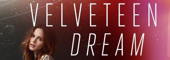 Velveteen Dream: Indulge in autumn's most opulent texture...