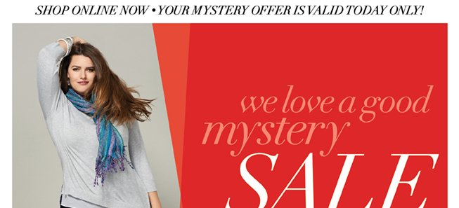 Click to see what you'll save during our mystery sale! Today Only!