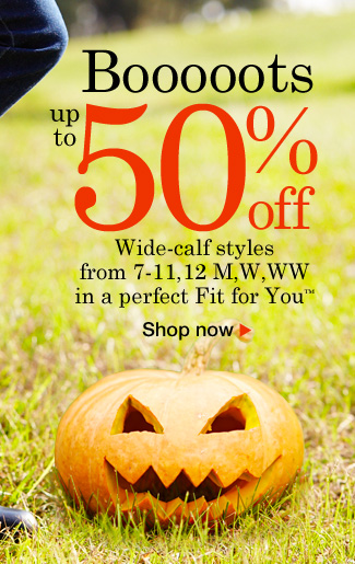 Booots! Save up to 50% off PLUS Free ship and Returns, Happy Halloween! Use promo code WW95961. Expires 11/02/13