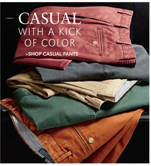 CASUAL WITH A KICK OF COLOR | SHOP CASUAL PANTS