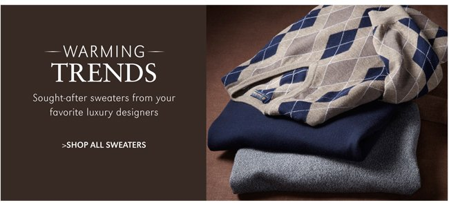 WARMING TRENDS | SOUGHT-AFTER SWEATERS FROM YOUR FAVORITE LUXURY DESIGNERS | SHOP ALL SWEATERS