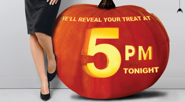We'll reveal your treat at 5pm tonight