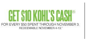 Get $10 Kohl's Cash for every $50 spent through November 3. Redeemable November 4-13.