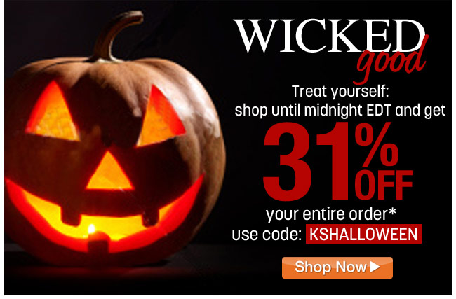 get 31 percent off your entire order* use code: KSHALLOWEEN ends: tomorrow at midnight ET - click the link below