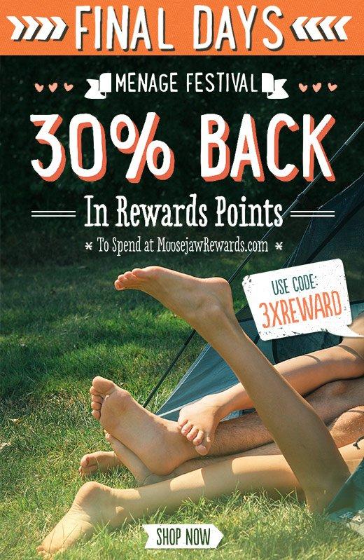 Final Days - 30% back. Use Code: 3XREWARD