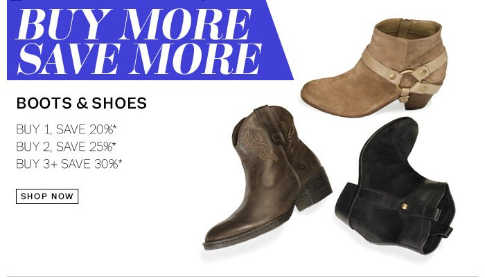 Buy More Save More Boots & Shoes. Shop Now.