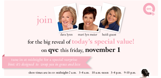 join dara lynn, mari lyn meier and heidi guest on qvc this saturday for the big reveal of philosophy's today's special value! available exclusively on qvc february 23 tune in at midnight for a special surprise (hint: it's designed to wrap you in grace and love) show times are in est: midnight-2 a.m. 3-4 a.m. 10-noon. 3-4 p.m. 9-10 p.m.