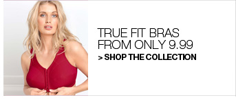 Shop True Fit Bras from only 9.99
