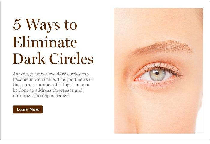 5 Ways to Eliminate Dark Circles