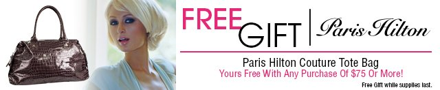 Shop Online and Get Your FREE Gift with purchase Paris Hilton Couture Tote Bag. Yours Free with any purchase of $75 or more!