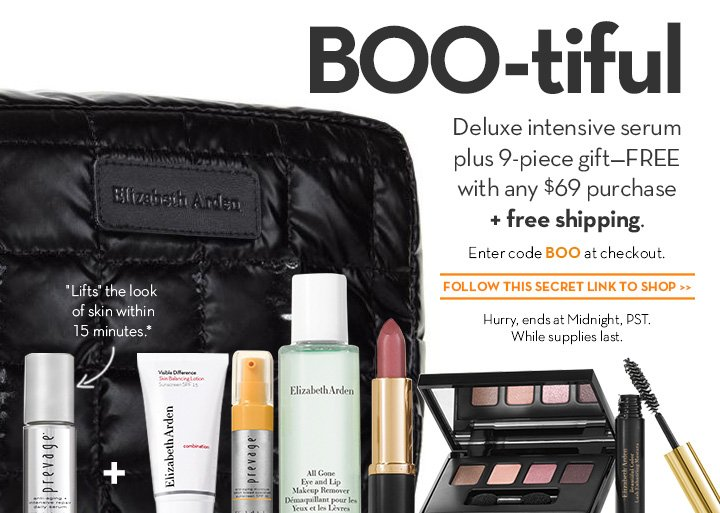 "BOO-tiful. Deluxe intensive serum plus 9-piece gift—FREE with any $69 purchase + free shipping. Enter code BOO at checkout. ""Lifts"" the look of skin within 15 minutes.* FOLLOW THIS SECRET LINK TO SHOP. Hurry, ends at Midnight, PST. While supplies last."