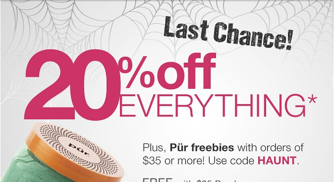 LAST CHANCE! 20% Off Everything PLUS Pür freebies with orders of $35 or more!