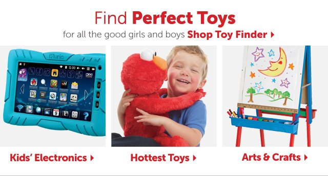 Find Perfect Toys for all the good girls and boys - Shop Toy Finder - Kid's Electronics - Hottest Toys - Arts & Crafts