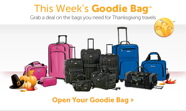 This week's Goodie Bag - Grab a deal on the bags you need for Thanksgiving travels - Open your Goodie Bag