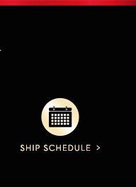 SHIP SCHEDULE