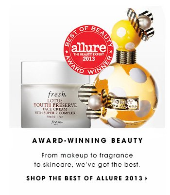 AWARD-WINNING BEAUTY. From makeup to fragrance to skincare, we've got the best. SHOP THE BEST OF ALLURE 2013