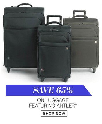 Save 65% on luggage featuring antler*. Shop Now