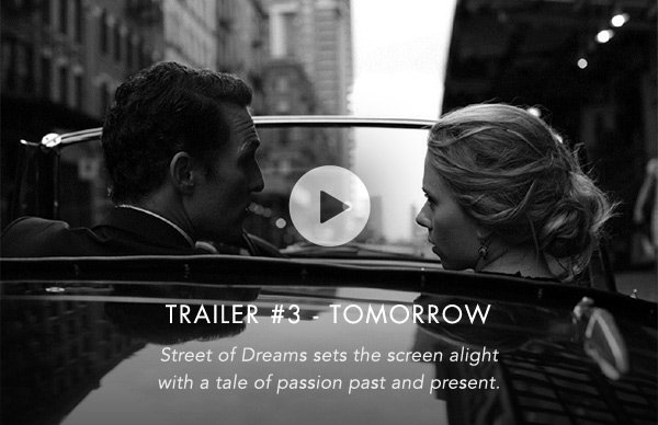 TRAILER #3 - TOMORROW - Street of Dreams sets the screen alight with a tale of passion past and present.