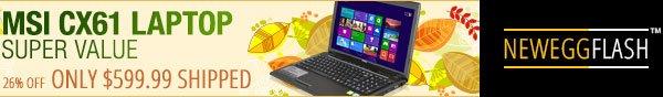 msi cx61 laptop super value. neweggflash