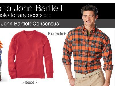 Say hello to John Bartlett! Great men's looks for any occasion  John Bartlett Consensus Fleece & flannels