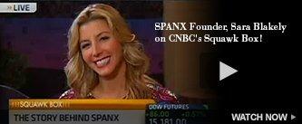 SPANX Founder, Sara Blakely, on CNBC's Squawk Box! Watch Now!