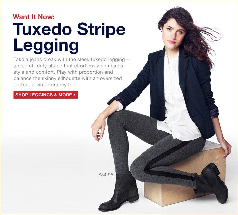 Want It Now: Tuxedo Stripe Legging | SHOP LEGGINGS & MORE