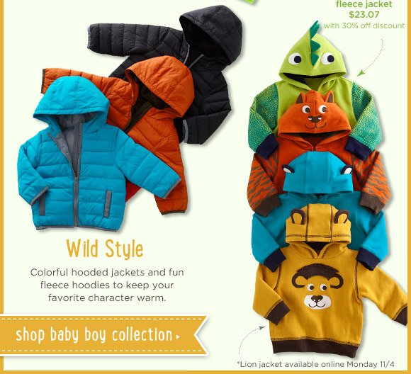 Wild Style. Colorful hooded jackets and fun fleece hoodies to keep your favorite character warm. Shop Baby Boy Collection