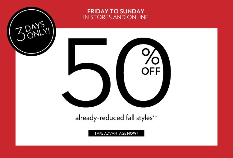 50% off already-reduced fall styles**