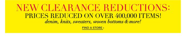 New Clearance Reductions: Prices Reduced On Over 400,000 Items!
