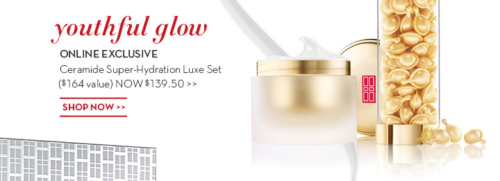 Youthful Glow. ONLINE EXCLUSIVE. Ceramide Super-Hydration Luxe Set ($164 value) NOW $139.50. SHOP NOW.
