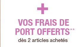 + vos frais de port offerts** dès 2 articles achetés