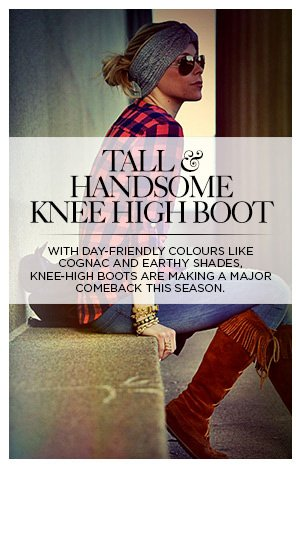 Tall & handsome knee high boot
