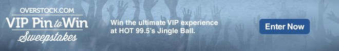 Overstock.com VIP Pin to Win Sweepstakes - Win the ultimate VIP experience at HOT 99.5's Jingle Ball - Enter Now