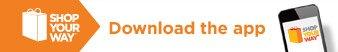 SHOP YOUR WAY(SM)   Download the app