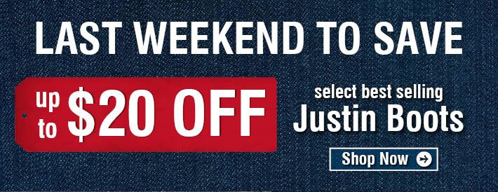 Last Weekend To Save - $20 Off Justin Boots
