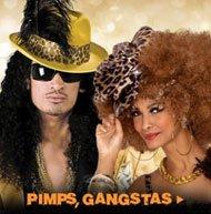 PIMPS, GANGSTAS